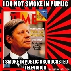 Helmut looking at top right image corner. - I DO NOT SMOKE IN PUPLIC I SMOKE IN PUBLIC BROADCASTED TELEVISION