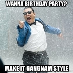 Gangnam Style1 - WANNA BIRTHDAY PARTY? MAKE IT GANGNAM STYLE