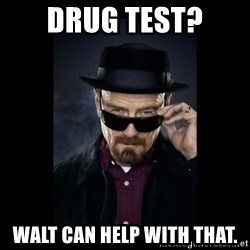 Walter White Hat - Drug test? Walt can help with that.