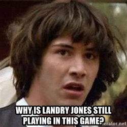 Conspiracy Keanu - why is landry jones still playing in this game?