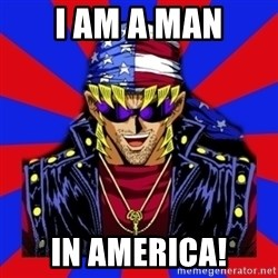 bandit keith - i am a man in america!