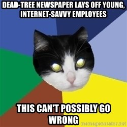 Winnipeg Cat - dead-tree newspaper lays off young, internet-savvy employees this can't possibly go wrong