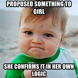 Victory Baby - Proposed something to girl She confirms it in her own logic