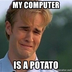 Crying Man - My computer is a potato