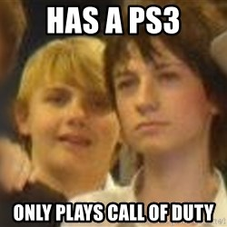 Thoughtful Child - has a ps3 only plays call of duty