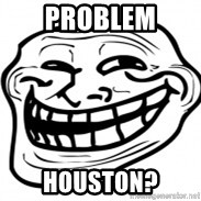 Troll Face in RUSSIA! - Problem houston?