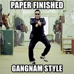 Gangnam Style Dance - PAper Finished Gangnam style
