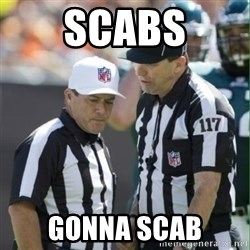 NFL Referees - Scabs gonna scab