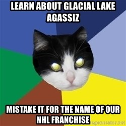 Winnipeg Cat - learn about glacial lake Agassiz mistake it for the name of our NHL franchise