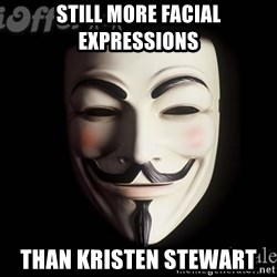 V For Vendetta Revolution Anonymous - Still more Facial expressions than kristen stewart