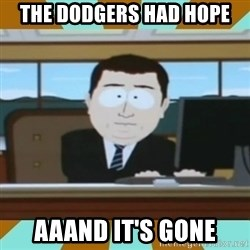 And it's gone - the dodgers had hope  Aaand it's gone