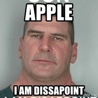 son i am disappoint - apple i am dissapoint