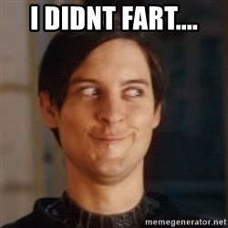 Peter Parker Spider Man - I DIDNT FART....
