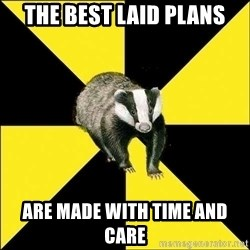 PuffBadger - the best laid plans are made with time and care