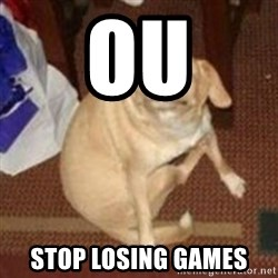 Oh You Dog - OU Stop losing games