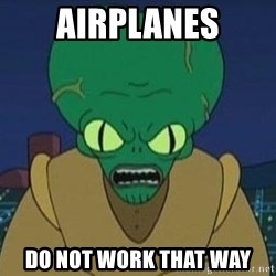 Morbo - Airplanes do not work that way