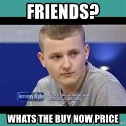 Sympathy Sacha - friends? whats the buy now price