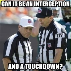 NFL Referees - can it be an interception and a touchdown?