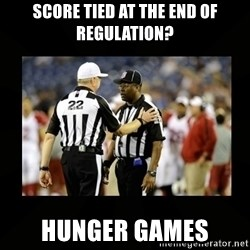 Replacement Ref - score tied at the end of regulation? hunger games
