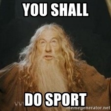 Gandalf - YOU SHALL DO SPORT