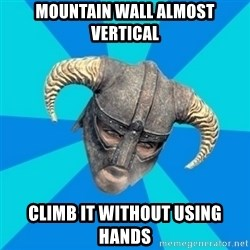skyrim stan - Mountain wall almost vertical Climb it without using hands