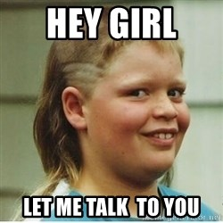 Haircut Boy - Hey girl  let me talk  to you