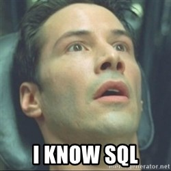 i know kung fu - I KNOW SQL