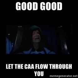 Emperor Palpatine - Good Good Let the CAA Flow through you