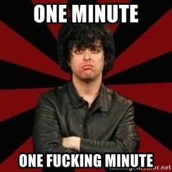 Billie Joe Armstrong - one minute ONE FUCKING MINUTE