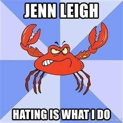 VasyaCrab - Jenn Leigh Hating is what i do