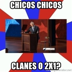Invisible Obama - chicos chicos  clanes o 2x1?