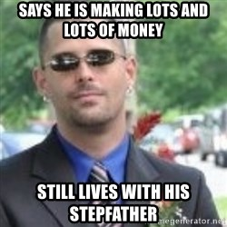 ButtHurt Sean - Says he is making lots and lots of money still lives with his stepfather