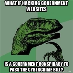 Raptor - what if hacking government websites is a government conspiracy to pass the cybercrime bill?