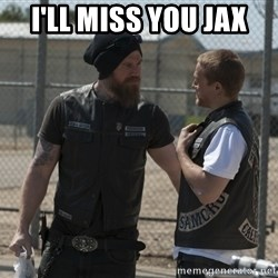 sons of anarchy - I'll miss you jax