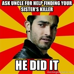 Fail Wolf - ASK UNCLE FOR HELP FINDING YOUR SISTER'S KILLER HE DID IT
