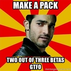 Fail Wolf - MAKE A PACK TWO OUT OF THREE BETAS GTFO
