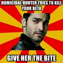 Fail Wolf - HOMICIDAL HUNTER TRIES TO KILL YOUR BETA GIVE HER THE BITE