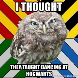 JEALOUS POTTEROMAN - I thought they taught dancing at hogwarts