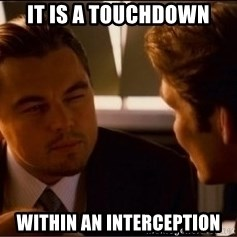 inceptionThirdPanel - It is a touchdown within an interception