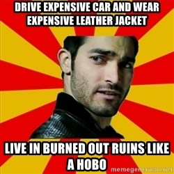 Fail Wolf - Drive expensive car and wear expensive leather jacket live in burned out ruins like a hobo