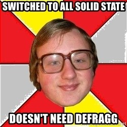 computer zadrot - switched to all solid state doesn't need defragg