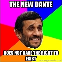 Irans President - the new dante does not have the right to exist