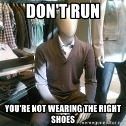 Trenderman - don't run you're not wearing the right shoes