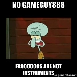 Squidward Instrument - No gameguy888 Frooooogs are not instruments