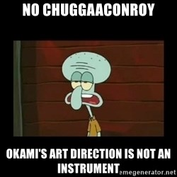 Squidward Instrument - No Chuggaaconroy Okami's art direction is not an instrument