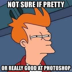 Futurama Fry - NOT SURE IF PRETTY OR REALLY GOOD AT PHOTOSHOP