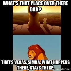 Lion King Shadowy Place - what's that place over there dad? that's vegas, simba. what happens there, stays there.