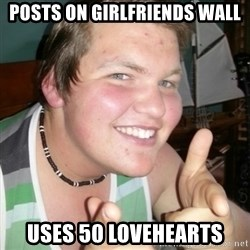 Whipped Boyfriend Perry - Posts on girlfriends wall uses 50 lovehearts