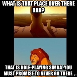 Lion King Shadowy Place - What is that place over there dad? That is role-playing simba. You must promise to never go there.