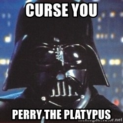 Darth Vader - curse you perry the platypus